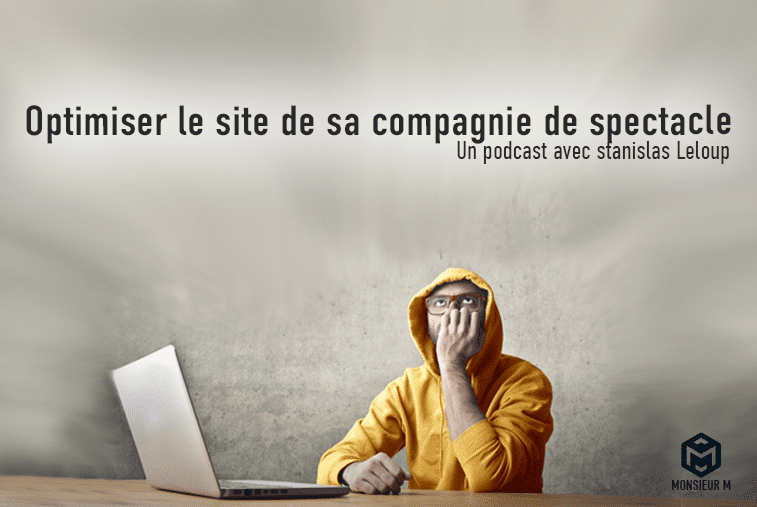 optimiser son site de compagne de spectacle