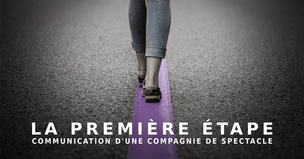 Communication d'une compagnie de spectacle